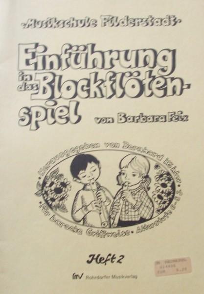 Einführung in das Blockflötenspiel Heft 2 von Barbara Feix
