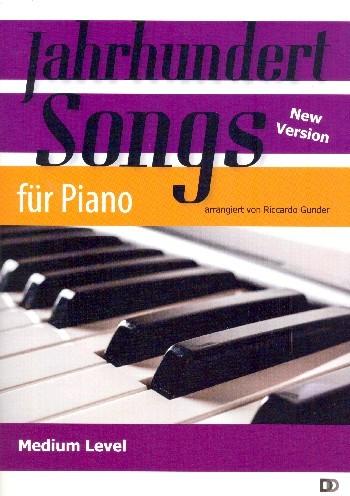 Jahrhundertsongs - für Klavier (mit Text und Akkorden) Neuausgabe 2018