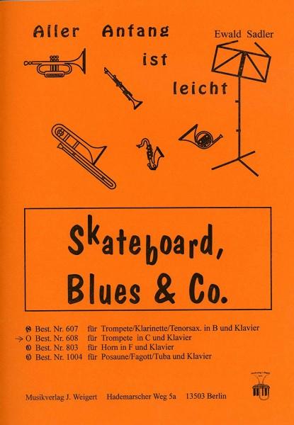 SKATEBOARD BLUES + CO - arrangiert für Trompete in C - (Querflöte) - Klavier [Noten / Sheetmusic] Ko