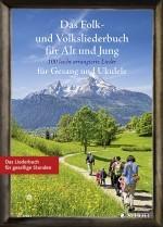 Das Folk- und Volksliederbuch für Alt und Jung Gesang und Ukulele