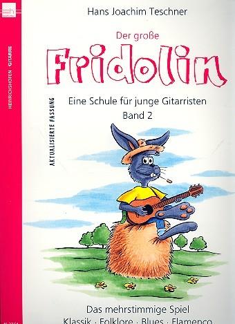 Der große Fridolin - Gitarrenschule Band 2 von Hans Joachim Teschner