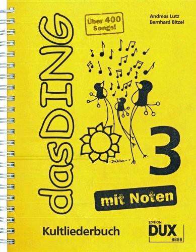 Das Ding mit Noten 3: Kultliederbuch
