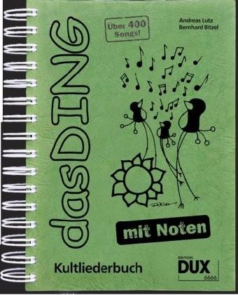 Das Ding mit Noten 1 : Kultliederbuch