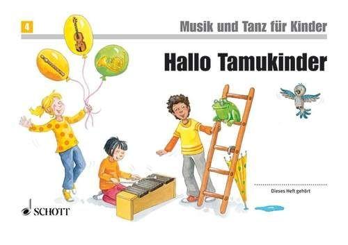 Hallo Tamukinder - Musik und Tanz für Kinder Band 4