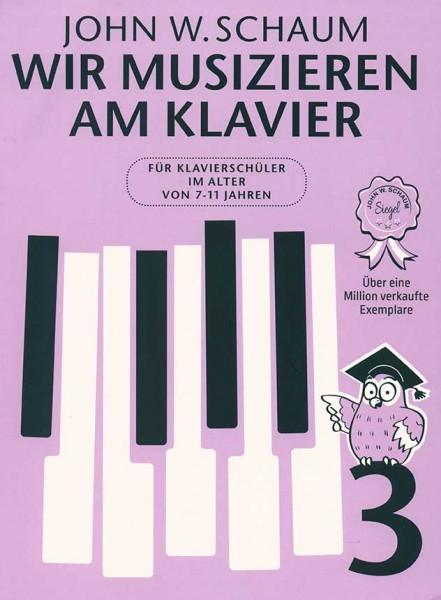 Wir musizieren am Klavier Band 3 von John W. Schaum