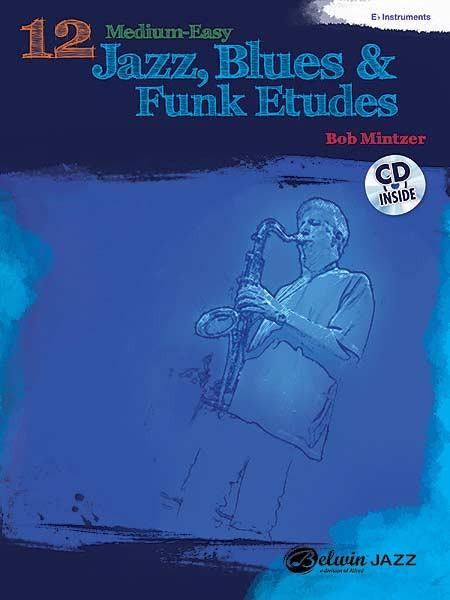 12 Medium-Easy Jazz, Blues & Funk Etudes für Instrumente in Es