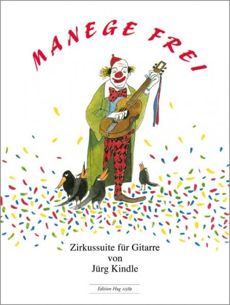 Manege frei Zirkussuite für Gitarre von Jürg Kindle