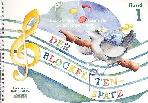 Der Blockflötenspatz Band 1 Karin Schuh