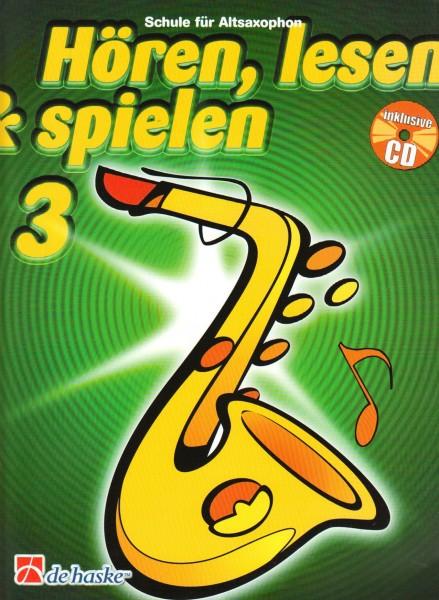 Hören, lesen & spielen, Band 3 Schule für Altsaxophon, m. Audio-CD