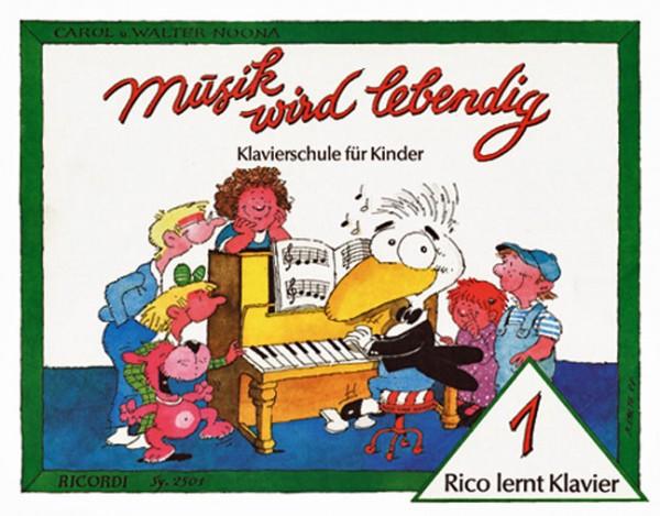 Rico lernt Klavier 1 Musik wird lebendig von Walter Noona, Carol Noona