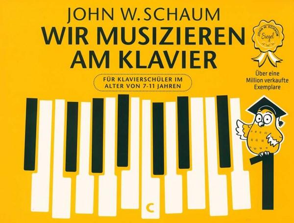 Wir musizieren am Klavier Band 1 von John w. Schaum