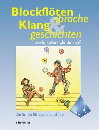Blockflötensprache & Klanggeschichten Band 1von G. Rothe