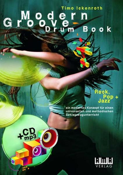Modern Groove Drum Book: Rock, Pop + Jazz Timo Ickenroth