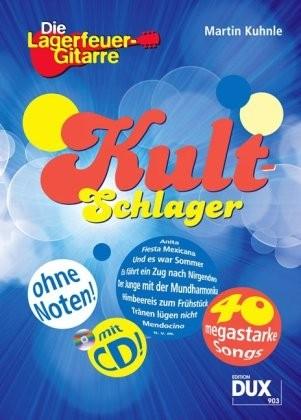 """Kult-Schlager: aus der Serie """"Die Lagerfeuer-Gitarre"""" mit CD"""