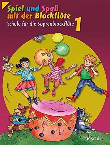 Spiel und Spaß mit der Blockflöte: Schule für die Sopranblockflöte Band 1