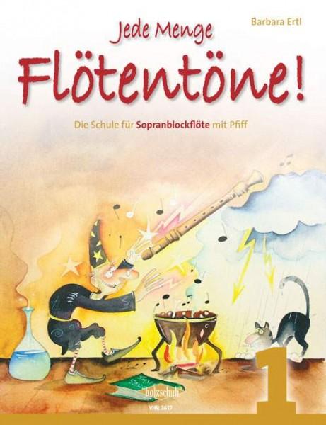 Jede Menge Flötentöne 1 Die Schule für Sopranblockflöte mit Pfiff Barbara Ertl