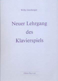 NEUER LEHRGANG DES KLAVIERSPIELS Taschenbuch – 2008 von GIRSBERGER WILLY (Autor)
