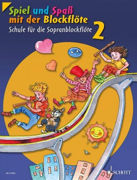 Spiel und Spaß mit der Blockflöte Band 2 Schule für die Sopranblockflöte (barocke Griffweise)