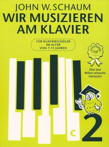 Wir musizieren am Klavier Band 2 von John W. Schaum