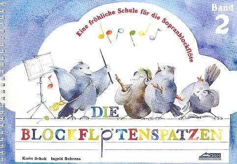 Der Blockflötenspatz Band 2 von Karin Schuh und Ingrid Behrens