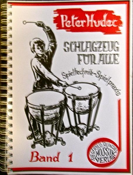 Schlagzeug für alle, Band 1: Spieltechnik - Spielpraxis