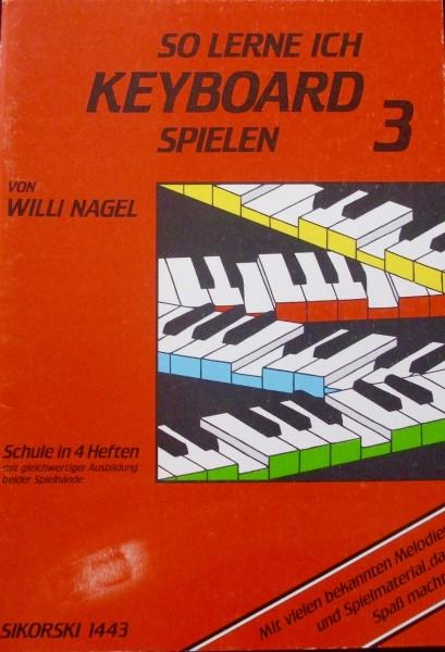 So lerne ich Keyboard spielen Band 3 von Willi Nagel