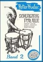 Schlagzeug für alle, Band 2: Spieltechnik - Spielpraxis