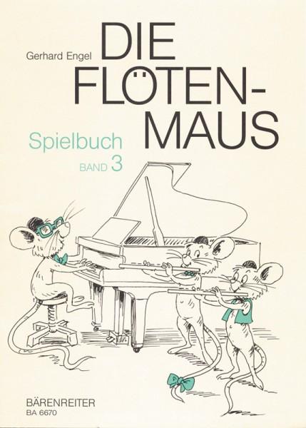 Die Flötenmaus Spielbuch 3 von Gerhard Engel