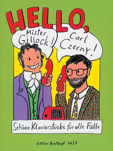 Hello Mister Gillock Schöne Klavierstücke für alle Fälle