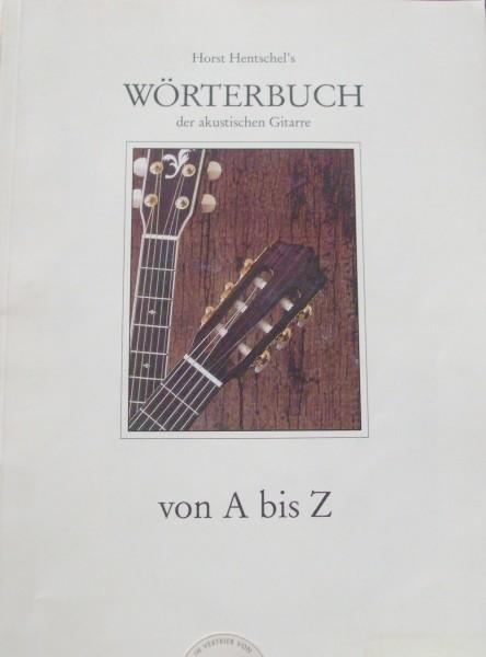 Wörterbuch der akustischen Gitarre von A bis Z Horst Hentschel