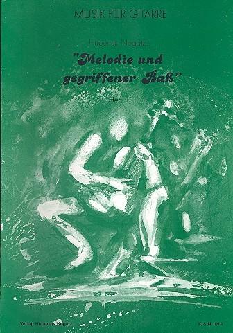 Melodie und gegriffener Bass Heft 1 von Hubert Nogatz