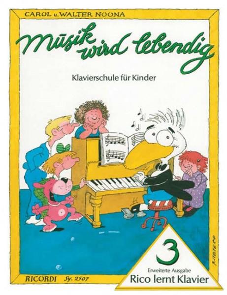 Rico lernt Klavier 3 Musik wird lebendig von Walter Noona, Carol Noona
