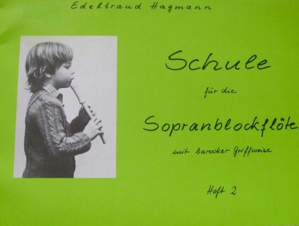 Schule für Sopranflöte Heft 2 Edeltraud Hagmann