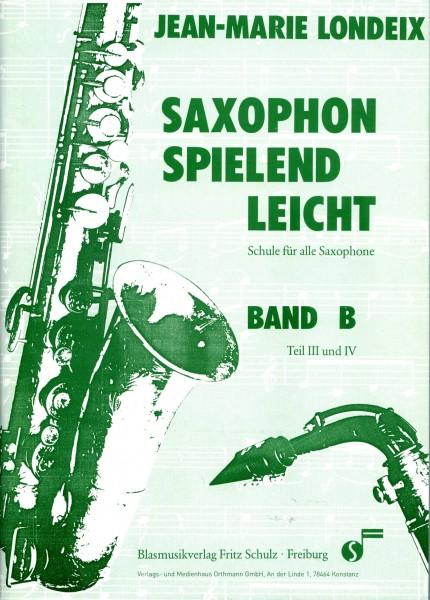 SAXOPHON SPIELEND LEICHT - Schule für alle Saxophone - Band B - Teil 3 und 4 -- Jean-Marie Londeix M