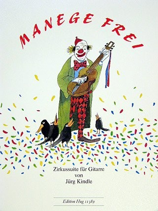 MANEGE FREI - ZIRKUSSUITE - arrangiert für Gitarre [Noten / Sheetmusic] Komponist: KINDLE JUERG