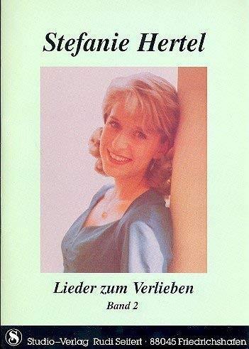 Stefanie Hertel: Lieder zum Verlieben Band 2 von Studio Verlag Rudi Seifert