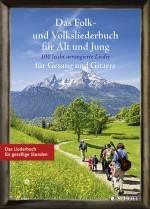 Das Folk- und Volksliederbuch für Alt und Jung Gesang und Gitarre