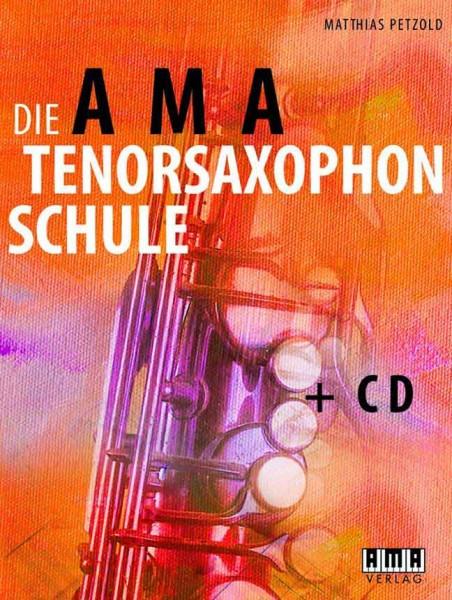 Die AMA Tenorsaxophonschule plus CD Matthias Petzold